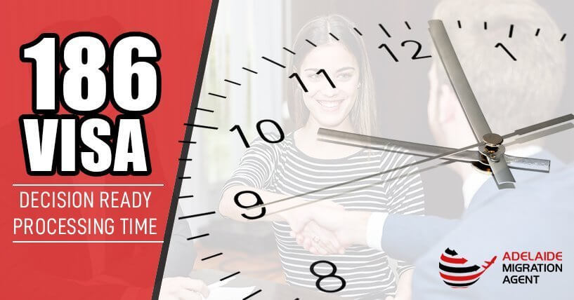 Informative Guide About The 186 Visa Decision Ready Processing Time