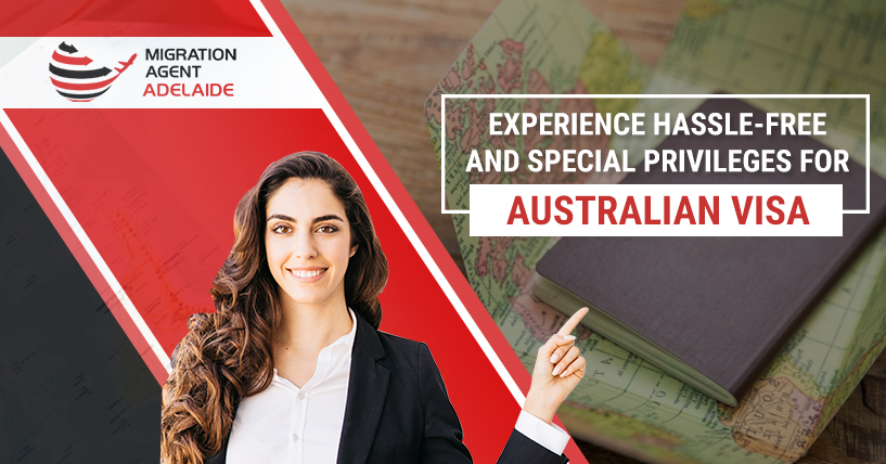 Experience Hassle-Free And Special Privileges For Australian Visa