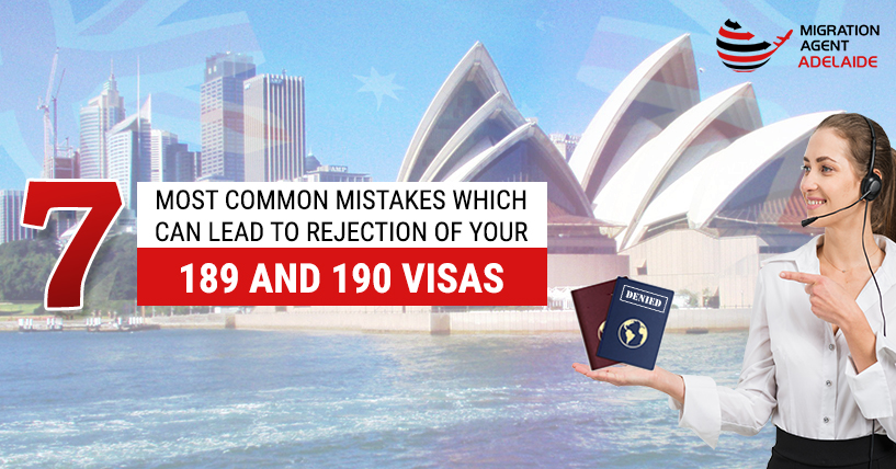 7 Most Common Mistakes Which Can Lead To Rejection Of Your 189 And 190 Visas