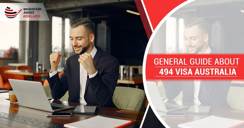 General Guide About 494 Visa Australia
