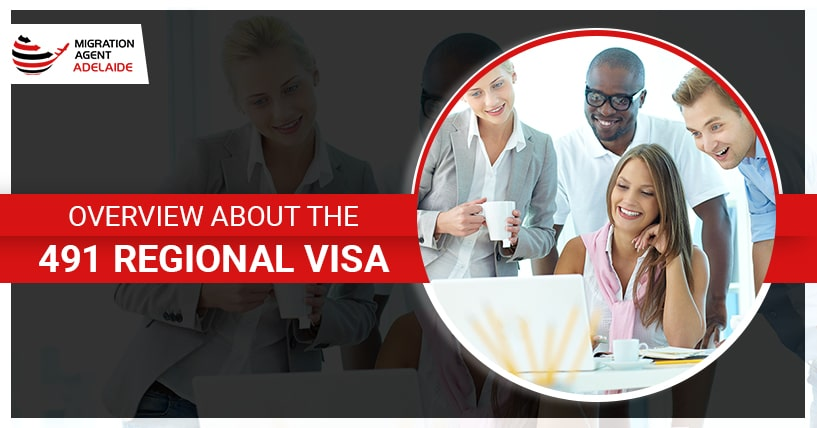 Overview About The 491 Regional Visa