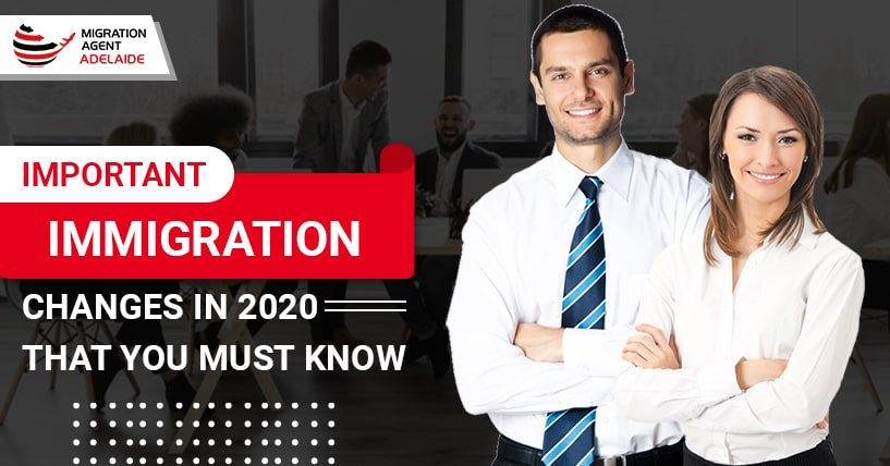 Important Immigration Changes in 2020 That You Must Know