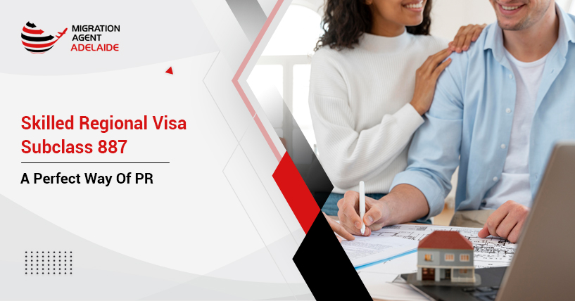 Skilled Regional Visa Subclass 887 – A Perfect Way of Permanent Residency In Australia